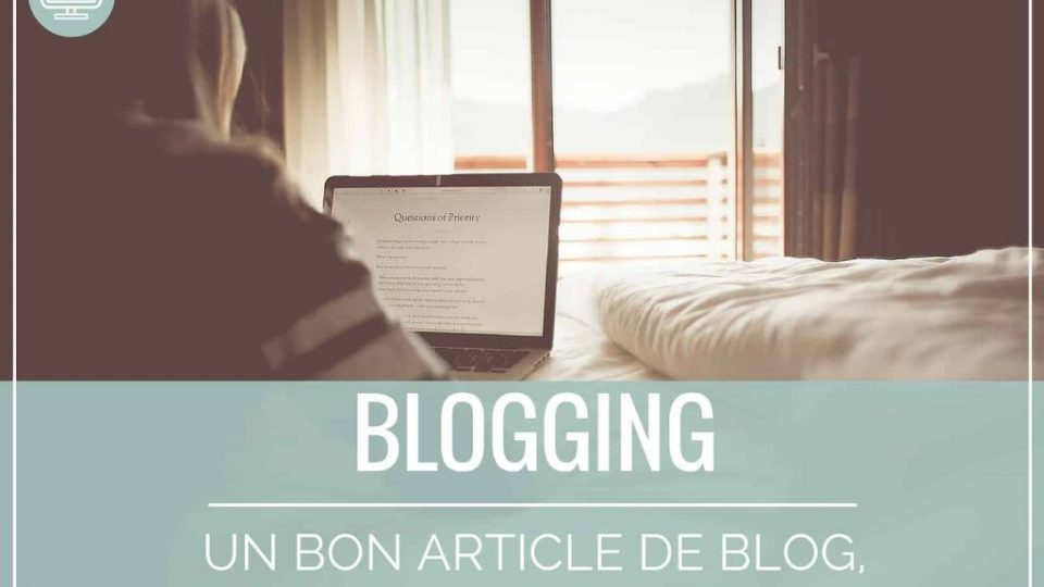 Un bon article, comment faire?